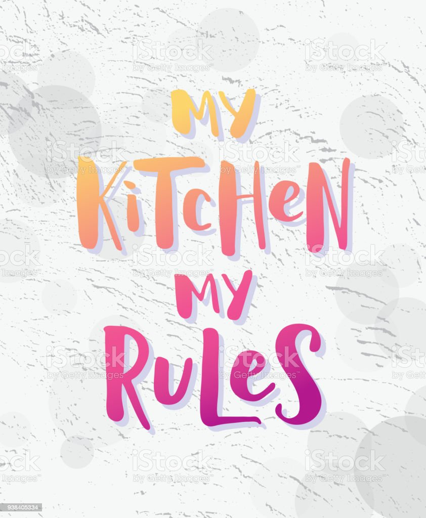 My Kitchen My Rules Modern Gradient Effect Text On Light Grunge ...
