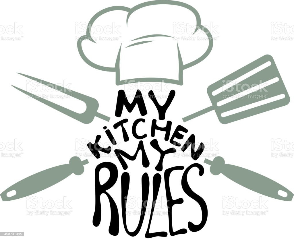 My Kitchen My Rules Stock Vector Art & More Images of 2015 493791086 ...
