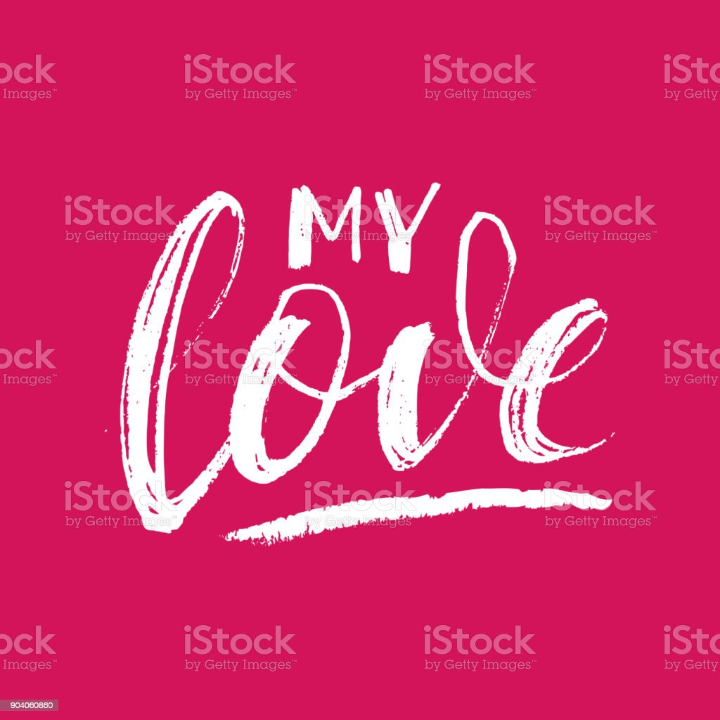 My love cards for Valentines Day. Hand drawn brush lettering. Vector illustration text vector art illustration