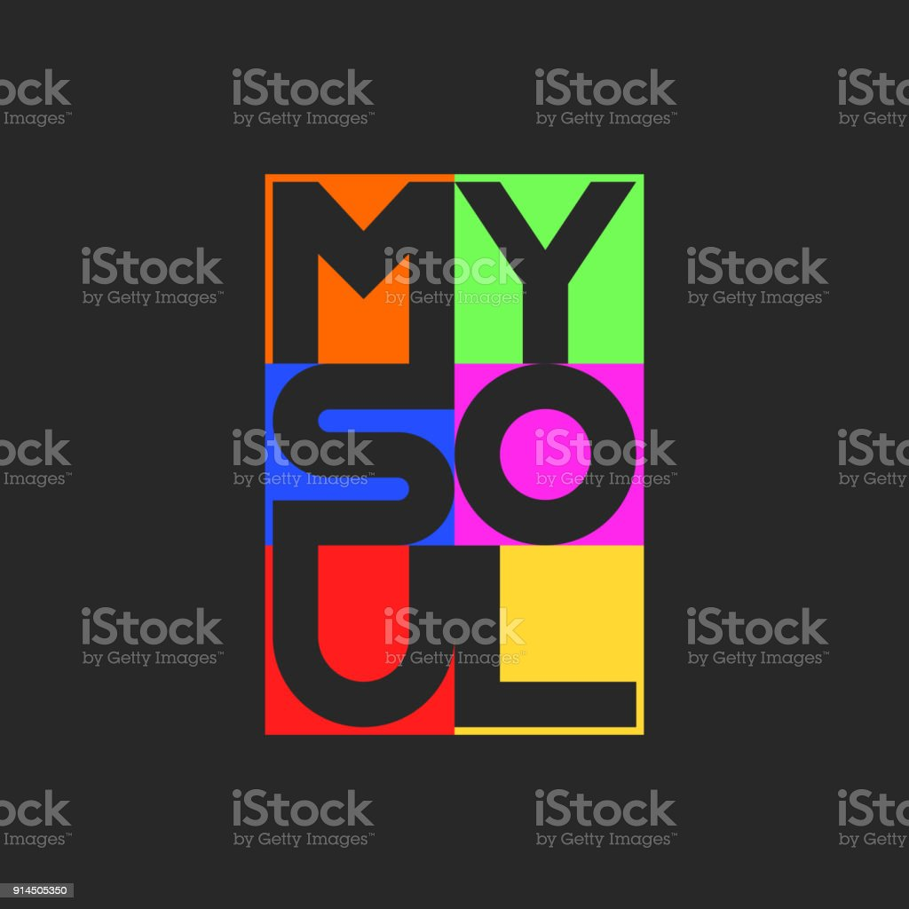 My soul lettering cool bright colors print inscription on a t shirt or youth poster design monimalist graphic style multicolored geometric square shapes