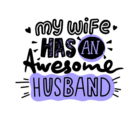 My Wife has an Awesome Husband Lettering or Typography, Hand Written Font with Doodle Elements Isolated on White