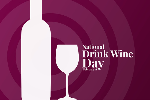 National Drink Wine Day. February 18. Holiday concept. Template for background, banner, card, poster with text inscription. Vector EPS10 illustration.