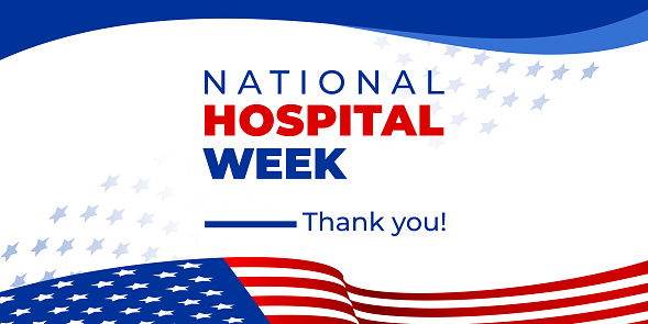 National hospital week. Vector web banner for social media, poster, card, flyer. Text National hospital week, Thank you. The inscription and the American flag on a white background