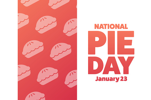 National Pie Day. January 23. Holiday concept. Template for background, banner, card, poster with text inscription. Vector EPS10 illustration.