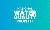 National Water Quality Month in August. Month of studying the water. Origin, save and purify water. High quality water. Celebrated in United States. Poster, card, banner, illustration. Vector