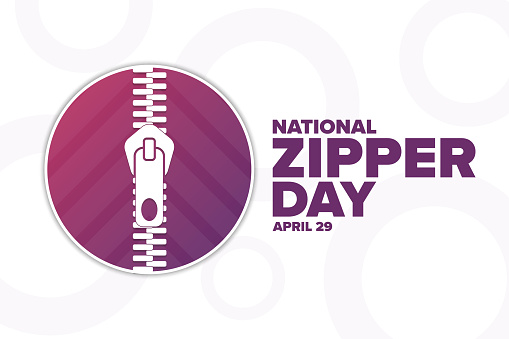 National Zipper Day. April 29. Holiday concept. Template for background, banner, card, poster with text inscription. Vector EPS10 illustration.