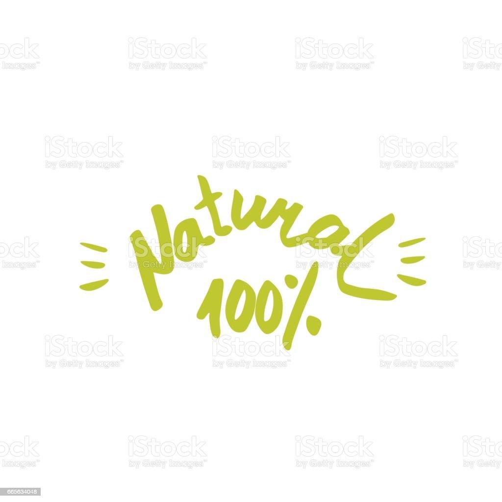 100 natural - hand drawn brush text badge, sticker, banner vector art illustration