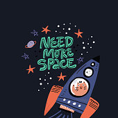 Need more space handwritten phrase, lettering. Cartoon cat travelling in rocket with goodbye gesture. Want personal space humoristic expression, pun. Rebellious teenager t-shirt, badge, sticker design