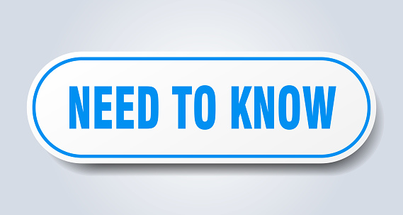 need to know sign. rounded isolated button. white sticker