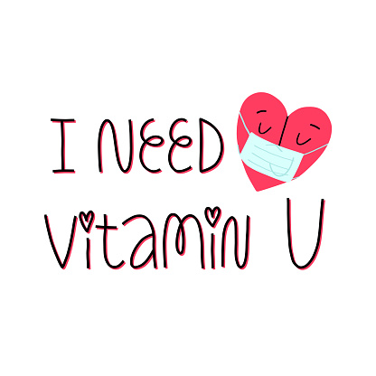 I need vitamin U hand lettering and heart in a medical face mask. Valentine's Day during quarantine greeting card design. Funny isolated illustration.