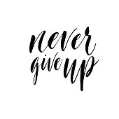 Never give up card. Hand drawn lettering background.