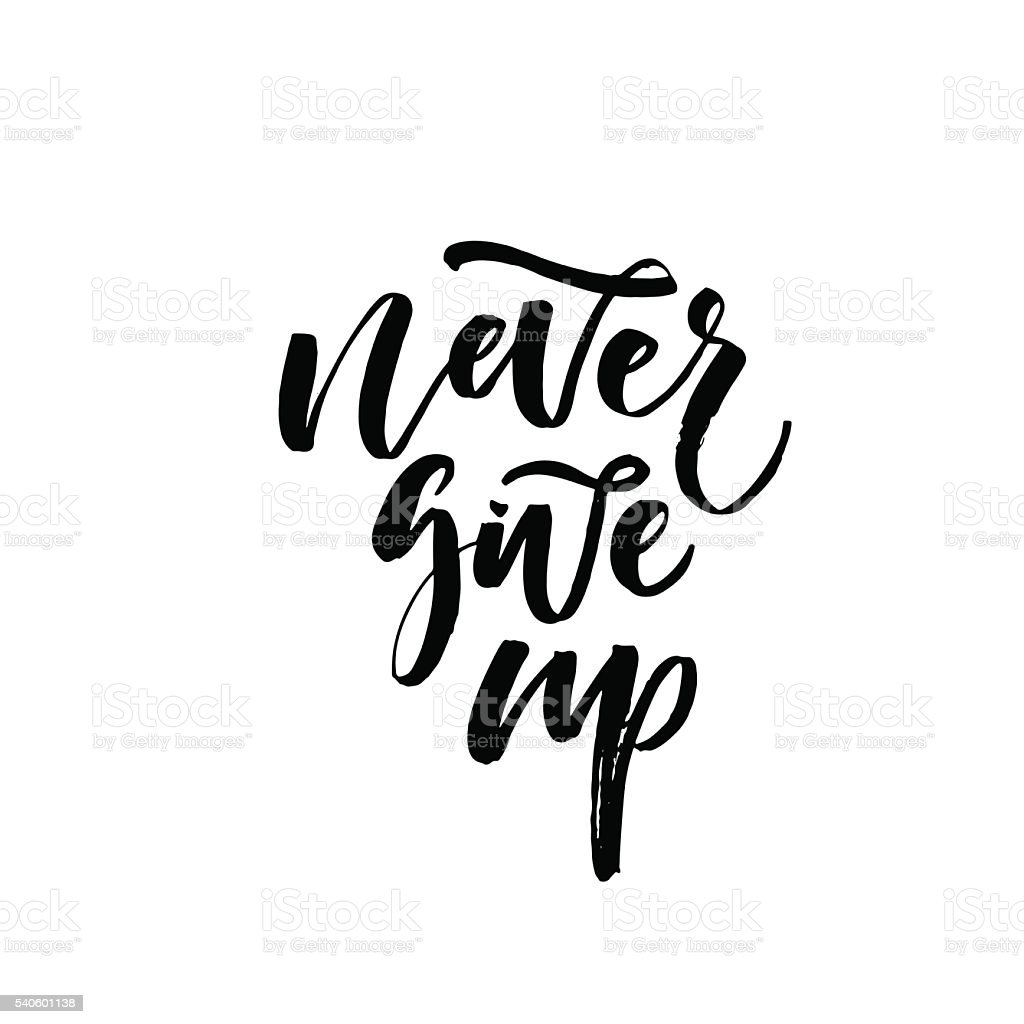 Never Give Up Card Stock Vector Art 540601138 Istock
