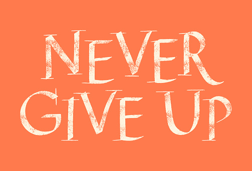 Never Give Up Hand Lettering Quote