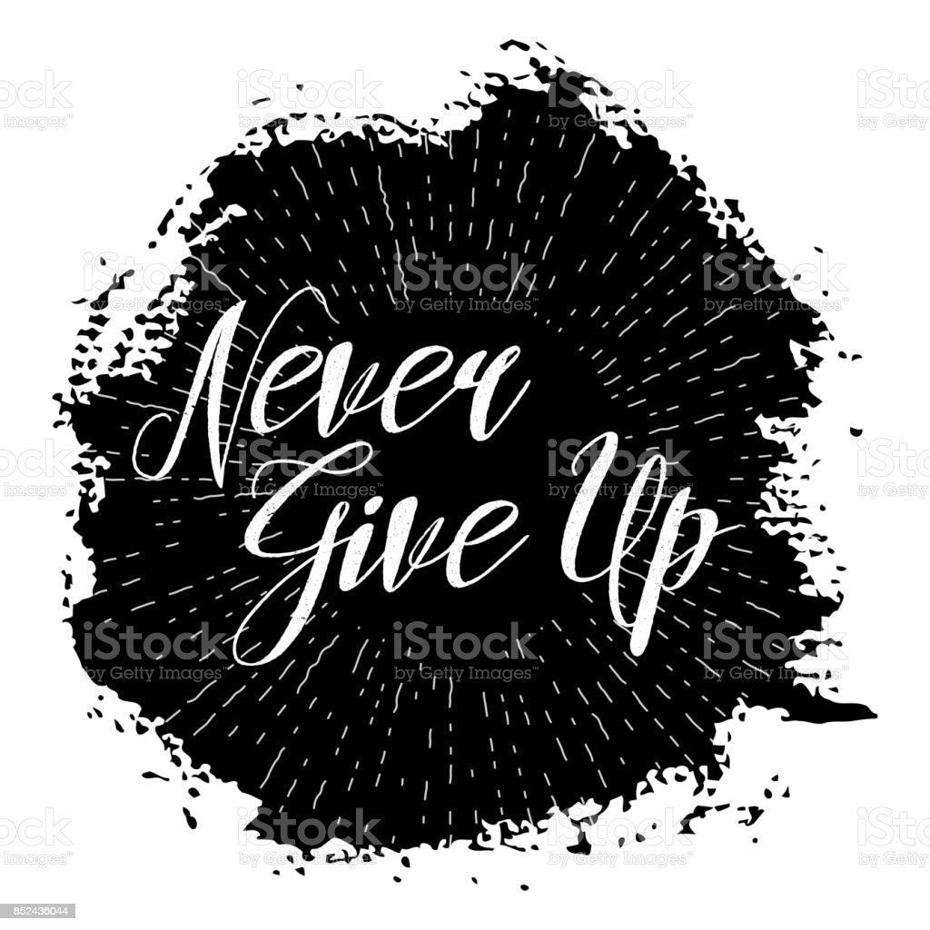 never give up inspirational quote hand written motivational