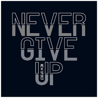 Never give up slogan typography, tee shirt graphics,sport