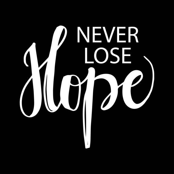ilustrações de stock, clip art, desenhos animados e ícones de never lose hope hand lettering - hope