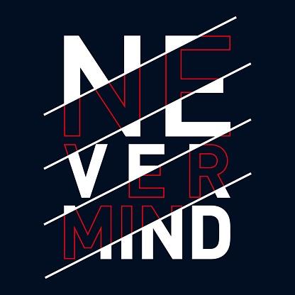 never mind typography, t-shirt graphics, vectors.