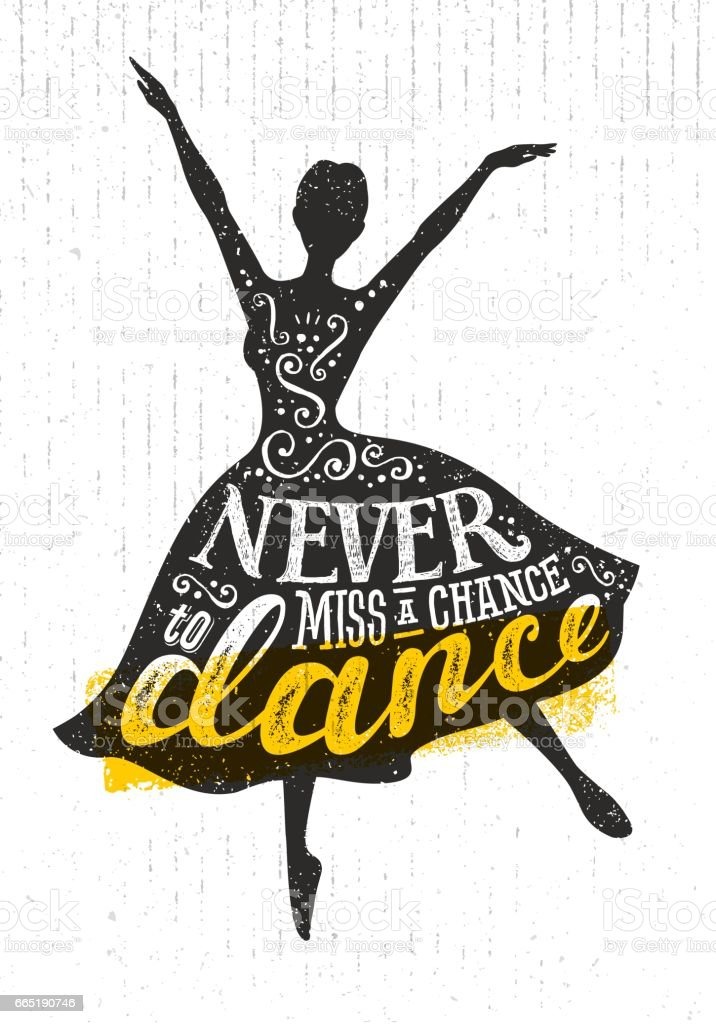 Never Miss A Chance To Dance Motivation Quote Poster Concept. Inspiring Creative Funny Dancing Girl vector art illustration