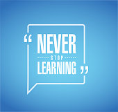 Never stop learning message bubble. isolated over a blue background