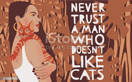 istock Never trust a man who doesn't like cats. Inspirational quote card with woman portrait holding a cat. 1223367535