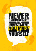 Never Underestimate The Investment You Make In Yourself. Inspiring Creative Motivation Quote Poster Template. Vector Typography Banner Design Concept On Grunge Texture Rough Background