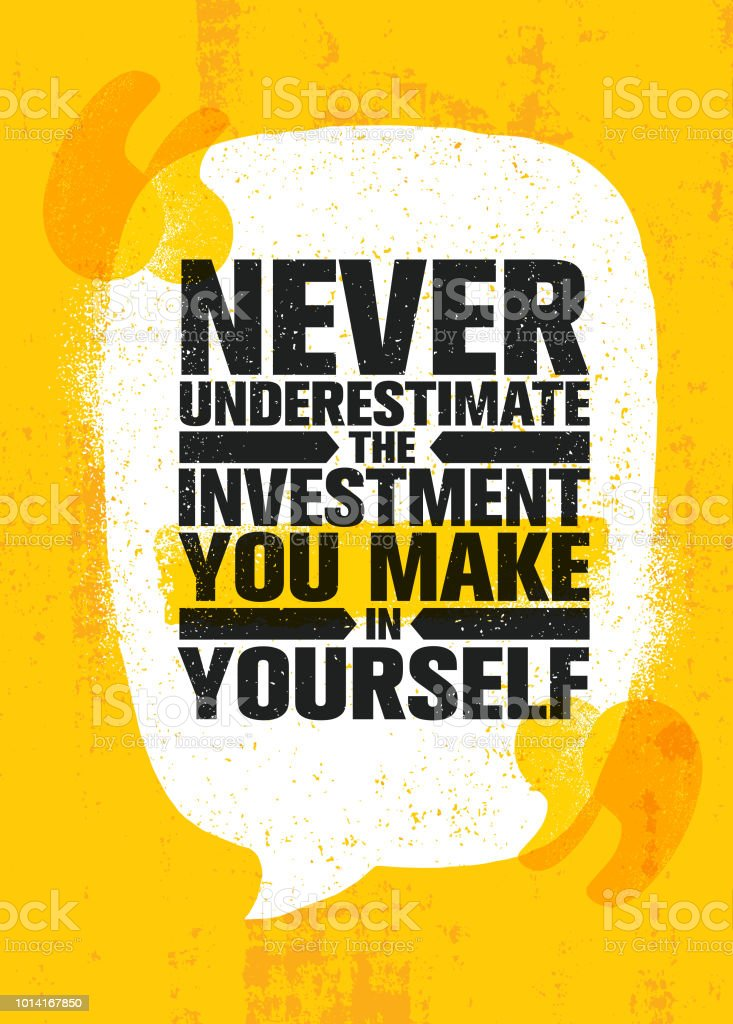Never Underestimate The Investment You Make In Yourself. Inspiring Creative Motivation Quote Poster Template. vector art illustration