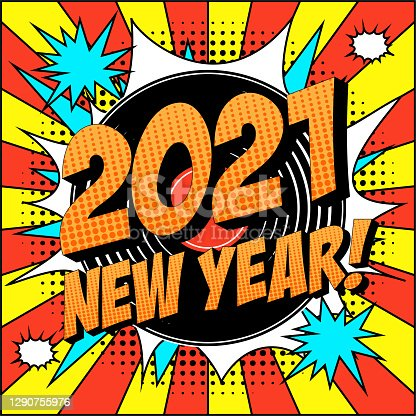 New Year 2021 Comic Text on Explosion Speech Bubble in Pop Art Style.