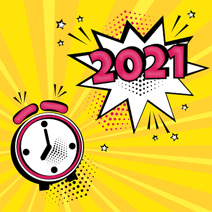 2021 New Year comic speech bubble with alarm clock on yellow background. Comic sound effects in pop art style. Holiday banner. Vector