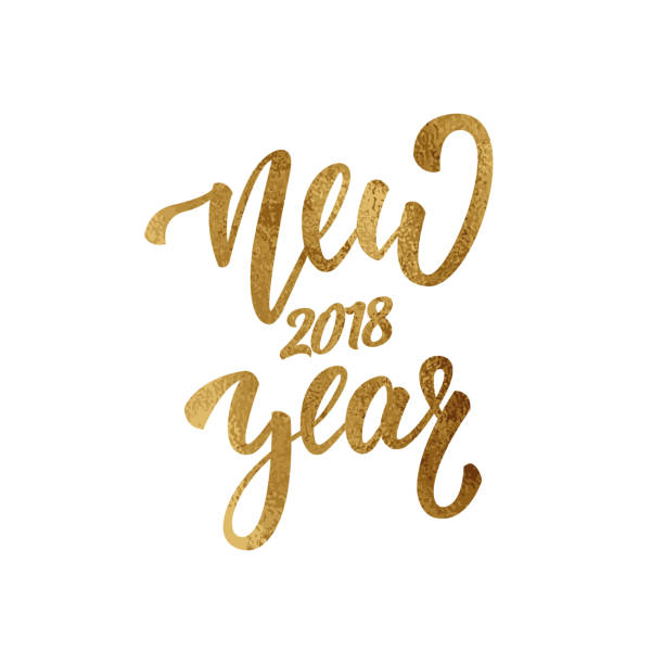 new year. gold foil lettering for new year 2018. greeting hand lettering for winter 2018 season - new years eve stock illustrations, clip art, cartoons, & icons