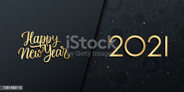 istock 2021 New Year luxury holiday banner with gold handwritten inscription Happy New Year. 1281483110