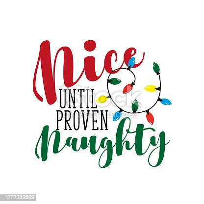 istock Nice until proven naughty- fuuny Christmas phrase. 1272389589