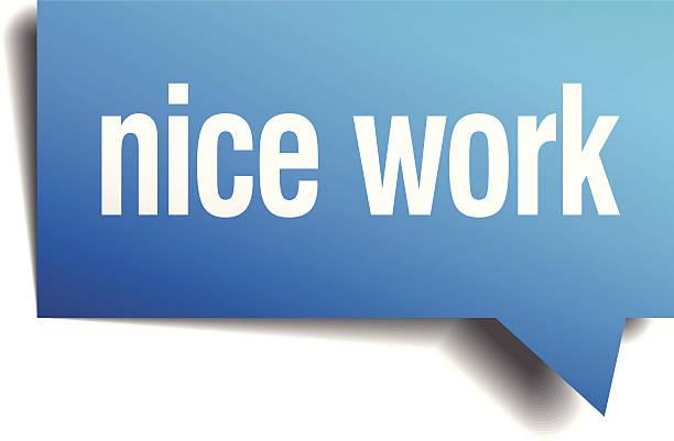 nice work blue 3d realistic paper speech bubble vector art illustration