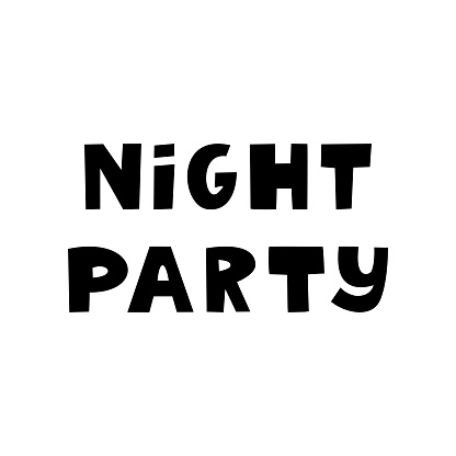 Night party. Halloween quote. Cute hand drawn lettering in modern scandinavian style. Isolated on a white background. Vector stock illustration