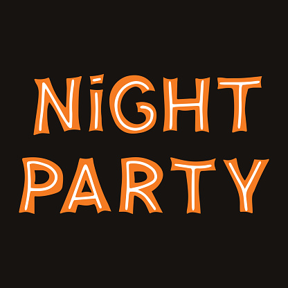 Night party. Orange lettering with white lines on a dark background. Vector stock illustration.