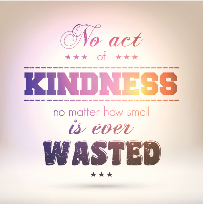 """""""No act of kindness is ever wasted"""" - Shining Background"""