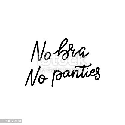 No bra no panties. Sticker for social media content. Vector hand drawn illustration design. Black line style lettering for label, poster, t shirt print, post card, video blog cover.