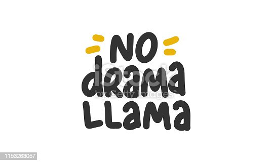 No drama llama. Handwritten vector lettering. Unique hand drawn nursery poster. Cute phrases. Ink brush calligraphy. Scandinavian style. Poster, card, banner, t-shirt design element. Vector illustration