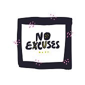 No excuses hand drawn vector black lettering