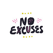 No excuses hand drawn vector lettering, quote