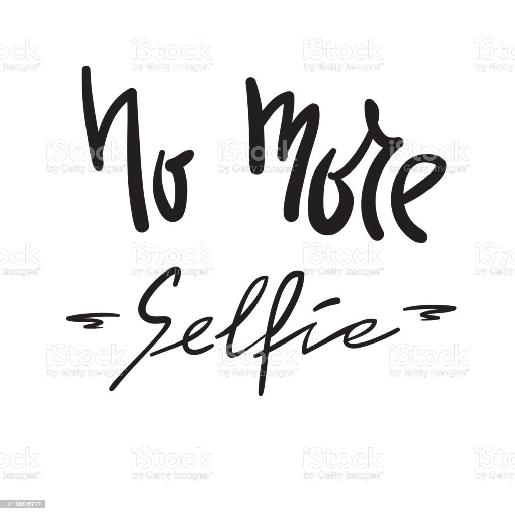 No More Selfie Simple Inspire And Motivational Quote Hand