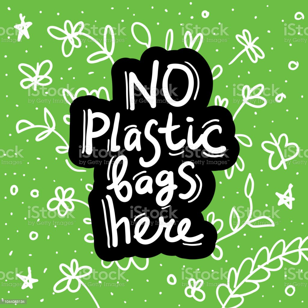 No Plastic Bags Here Black Text Calligraphy Lettering Doodle By Hand On White Green ...