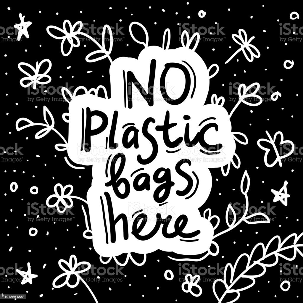 No Plastic Bags Here Text Calligraphy Lettering Doodle By Hand On White Black Flowers ...