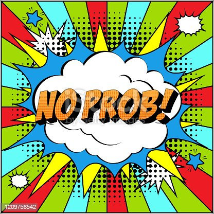 No Prob Comic Text on Explosion Speech Bubble in Pop Art Style.