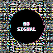 No Signal Banner with Glitch Noise Retro Effect