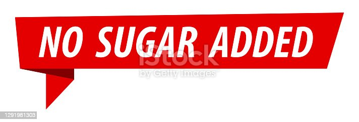 No Sugar Added - Banner, Speech Bubble, Label, Ribbon Template. Vector Stock Illustration
