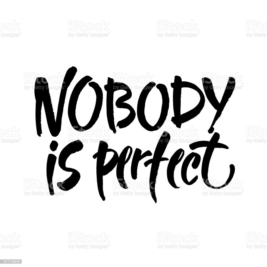 Nobody is perfect inspirational phrase about making mistakes and perfectionism motivational - Nobody is perfect mobel ...