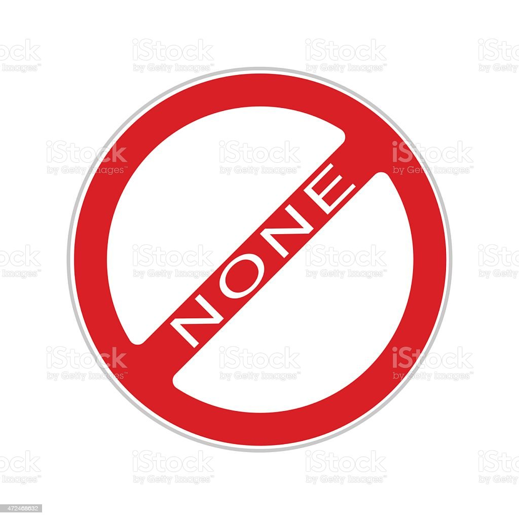 None Sign , isolated on white background royalty-free none sign isolated on white background stock illustration - download image now