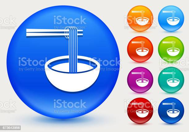 Noodle Soup Icon On Shiny Color Circle Buttons Stock Illustration Download Image Now Istock