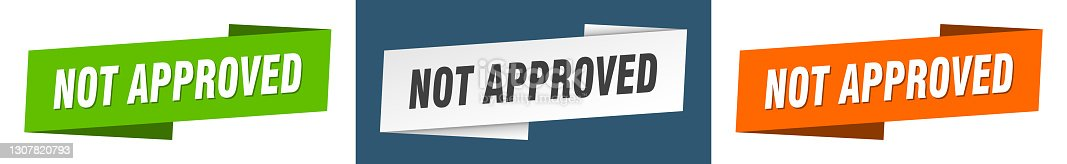 istock not approved banner. not approved ribbon label sign set 1307820793