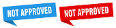 istock not approved banner sign. not approved speech bubble label set 1307820800